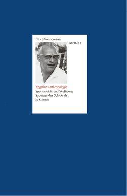 Negative Anthropologie. Schriften 3 von Sonnemann,  Ulrich