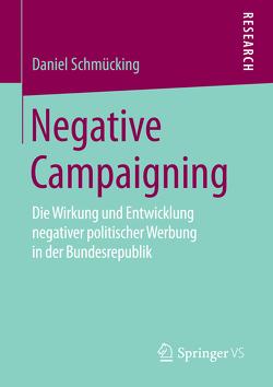 Negative Campaigning von Schmücking,  Daniel