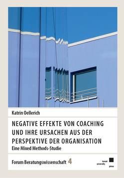 Negative Effekte von Coaching und ihre Ursachen aus der Perspektive der Organisation von Oellerich,  Katrin