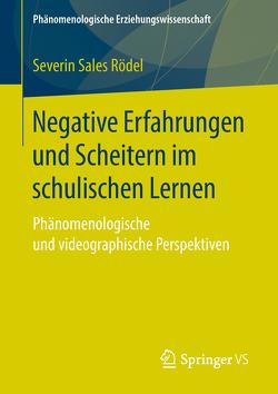 Negative Erfahrungen und Scheitern im schulischen Lernen von Rödel,  Severin Sales
