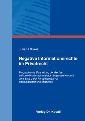 Negative Informationsrechte im Privatrecht von Klaus,  Juliana