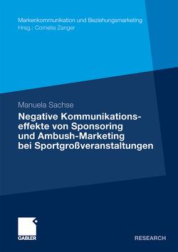 Negative Kommunikationseffekte von Sponsoring und Ambush-Marketing bei Sportgroßveranstaltungen von Sachse,  Manuela