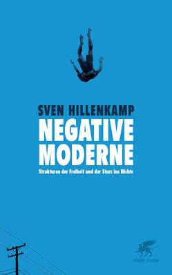Negative Moderne von Hillenkamp,  Sven