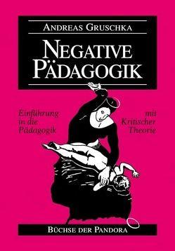 Negative Pädagogik von Gruschka,  Andreas