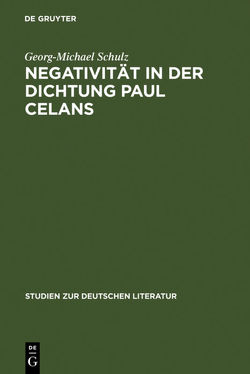 Negativität in der Dichtung Paul Celans von Schulz,  Georg-Michael