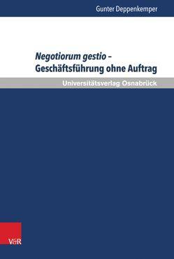 Negotiorum gestio – Geschäftsführung ohne Auftrag von Bar,  Christian von, Deppenkemper,  Gunter, Schulte-Nölke,  Hans, Zoll,  Fryderyk