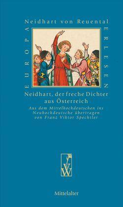 Neidhart, der freche Dichter aus Österreich von Spechtler,  Franz Viktor