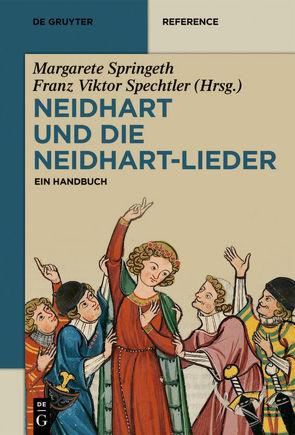 Neidhart und die Neidhart-Lieder von Spechtler,  Franz Viktor, Springeth,  Margarete, Zeppezauer-Wachauer,  Katharina