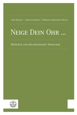 Neige Dein Ohr … von Metzger,  Paul, Rummel,  Andreas, Schumacher,  Wolfgang