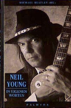 Neil Young von Heatley,  Michael, Waack,  Torsten