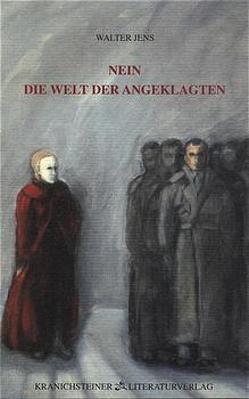 Nein – Die Welt der Angeklagten von Heidenreich,  Gert, Jens,  Walter