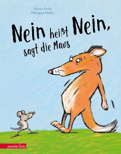 """""""Nein heißt Nein"""", sagt die Maus von Fuchs,  Martin, Müller,  Hildegard"""