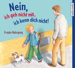 Nein; ich geh nicht mit; ich kenn dich nicht! von Egger,  Sonja, Fischer,  Florian, Koenig,  Christina, Nahrgang,  Frauke