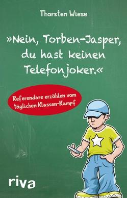 """""""Nein, Torben-Jasper, du hast keinen Telefonjoker."""" von Wiese,  Thorsten"""