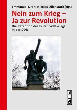 Nein zum Krieg – Ja zur Revolution von Droit,  Emmanuel, Kowalczuk,  Ilko-Sascha, Offenstadt,  Nicolas