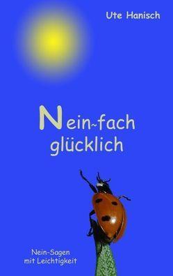 Neinfach glücklich von Hanisch,  Ute