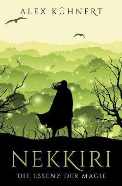 Nekkiri 1 – Die Essenz der Magie von Kühnert,  Alex