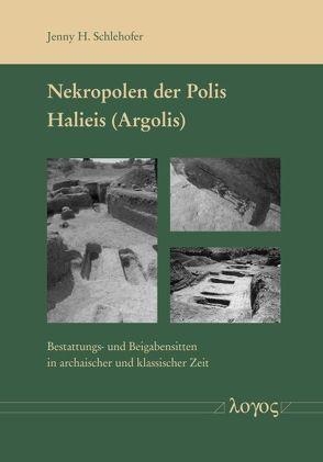 Nekropolen der Polis Halieis (Argolis) von Schlehofer,  Jenny H.