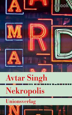 Nekropolis – Kriminalroman aus Delhi von Kliche,  Lutz, Singh,  Avtar