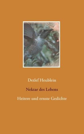 Nektar des Lebens von Heublein,  Detlef