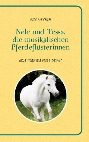 Nele und Tessa, die musikalischen Pferdeflüsterinnen Band 1 von Weyers,  Rita