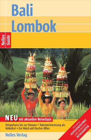 Nelles Guide Reiseführer Bali – Lombok von Gruschwitz,  Bernd F, Homburg,  Elke, Krause,  Dorothee, Müller,  Barbara, Nelles,  Günter, Schwarz,  Berthold