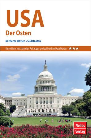 Nelles Guide Reiseführer USA – Der Osten von Braunger,  Manfred, Martin,  Dorothea, McKechnie,  Gary, Midgette,  Anne, Nelles,  Günter, Radkai,  Marton, Scheunemann,  Jürgen