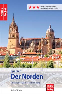 Nelles Pocket Reiseführer Spanien – Der Norden von Büscher,  Tobias, Lopez-Guerrero,  Gabriel Calvo, Nelles,  Günter, Tzschaschel,  Sabine