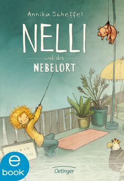 Nelli und der Nebelort von Scheffel,  Annika, Tourlonias,  Joelle