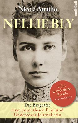 Nellie Bly von Attadio,  Nicola, Koegler,  Walter
