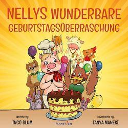 Nellys wunderbare Geburtstagsüberraschung von Blum,  Ingo, Tanya,  Maneki
