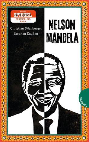 Nelson Mandela von Kaußen,  Stephan, Nürnberger,  Christian, Schautz,  Irmela