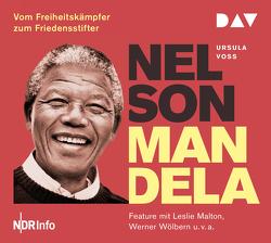 Nelson Mandela – Vom Freiheitskämpfer zum Friedensstifter von Malton,  Leslie, u.v.a., von Koslowski,  Nikolai, Voss,  Ursula, Wölbern,  Werner