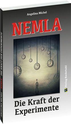 NEMLA – Die Kraft der Experimente von Michel,  Angelina, Rockstuhl,  Harald