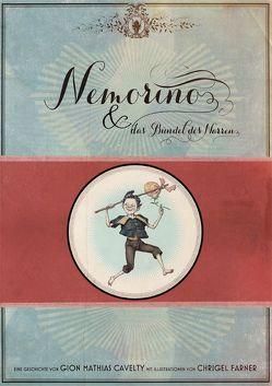 Nemorino und das Bündel des Narren von Cavelty,  Gion M, Farner,  Chrigel