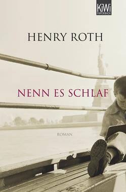 Nenn es Schlaf von Roth,  Henry