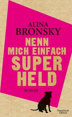 Nenn mich einfach Superheld von Bronsky,  Alina