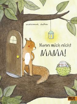Nenn mich nicht Mama! von Dubuc,  Marianne, Süßbrich,  Julia