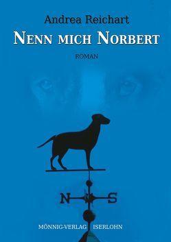 Nenn mich Norbert – Ein Norbert-Roman von Bohne,  Susanne, Reichart,  Andrea