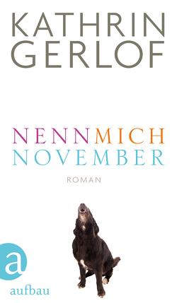 Nenn mich November von Gerlof,  Kathrin
