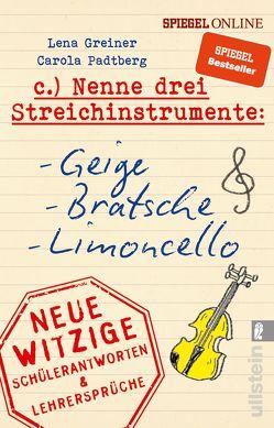 Nenne drei Streichinstrumente: Geige, Bratsche, Limoncello von Greiner,  Lena, Padtberg,  Carola