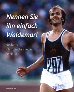 Nennen Sie ihn einfach Waldemar! von Sportverein Halle e.V.