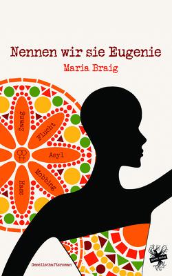 Nennen wir sie Eugenie von Braig,  Maria