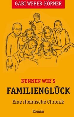 Nennen wir's Familienglück von Weber-Körner,  Gabi