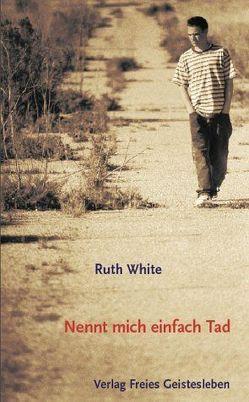 Nennt mich einfach Tad von Riekert,  Eva, White,  Ruth