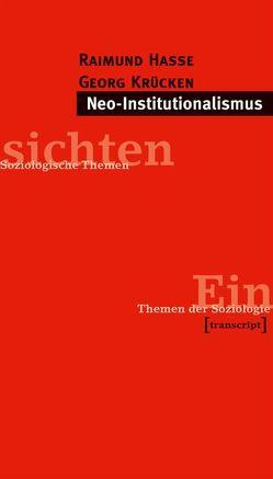 Neo-Institutionalismus von Hasse,  Raimund, Krücken,  Georg