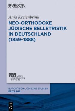 Neo-orthodoxe jüdische Belletristik in Deutschland (1859–1888) von Kreienbrink,  Anja