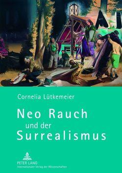 Neo Rauch und der Surrealismus von Lütkemeier,  Cornelia