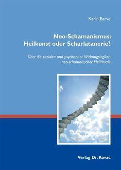 Neo-Schamanismus: Heilkunst oder Scharlatanerie? von Barve,  Karin