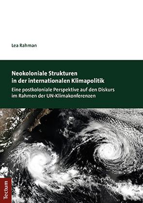 Neokoloniale Strukturen in der internationalen Klimapolitik von Rahman,  Lea